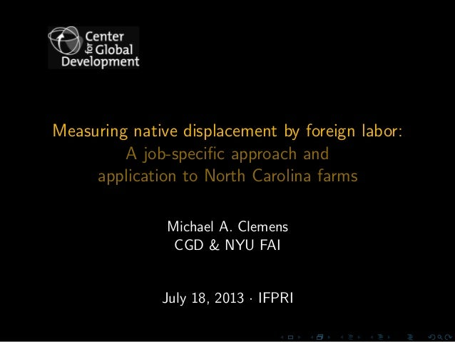 Measuring native displacement by foreign labor: A job-specific approach and application to North Carolina farms Michael A. ...