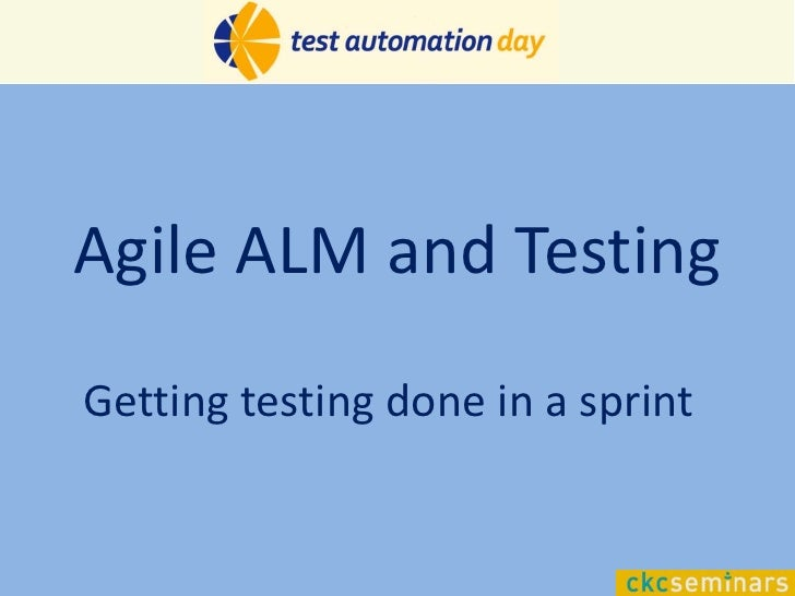 Agile ALM and TestingGetting testing done in a sprint