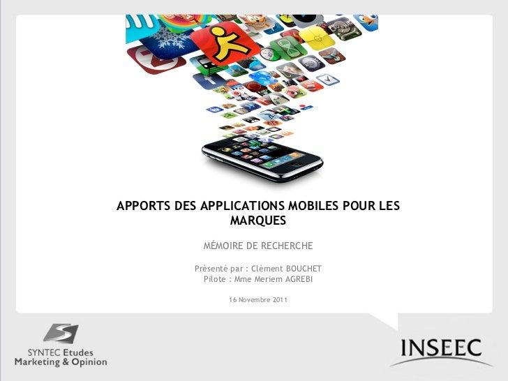 APPORTS DES APPLICATIONS MOBILES POUR LES                MARQUES             MÉMOIRE DE RECHERCHE           Présenté par :...