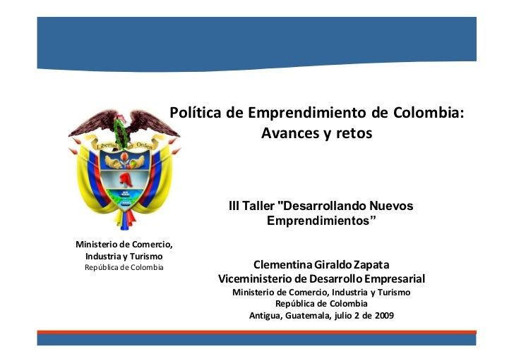 Política de Emprendimiento de Colombia:                                       Avances y retos                             ...