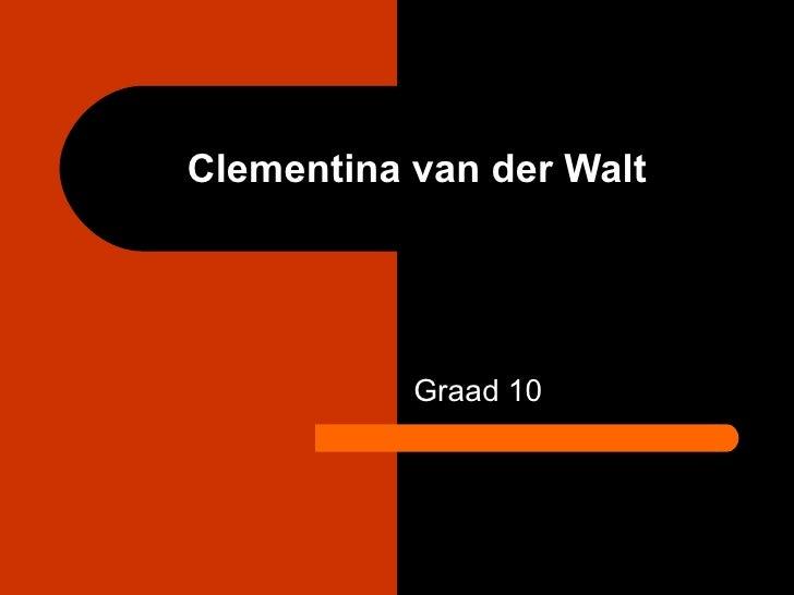 Clementina van der Walt           Graad 10