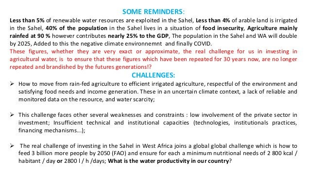 SOME REMINDERS: Less than 5% of renewable water resources are exploited in the Sahel, Less than 4% of arable land is irrig...
