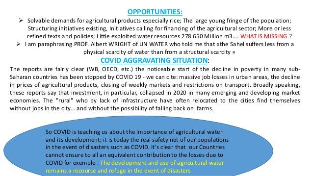 OPPORTUNITIES:  Solvable demands for agricultural products especially rice; The large young fringe of the population; Str...