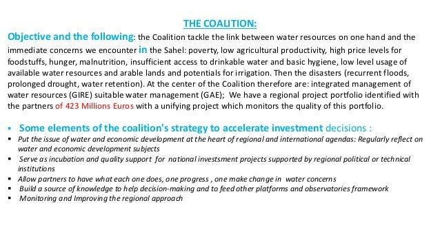 THE COALITION: Objective and the following: the Coalition tackle the link between water resources on one hand and the imme...