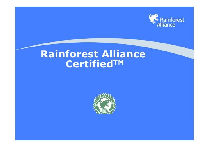 Rainforest Alliance     CertifiedTM