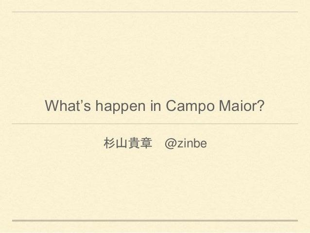 杉山貴章 @zinbe What's happen in Campo Maior?