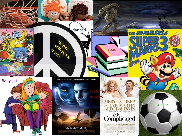 basketball<br />sleepovers<br />Played videogames<br />danced<br />Helped with peace scouts<br />read<br />partying<br />B...