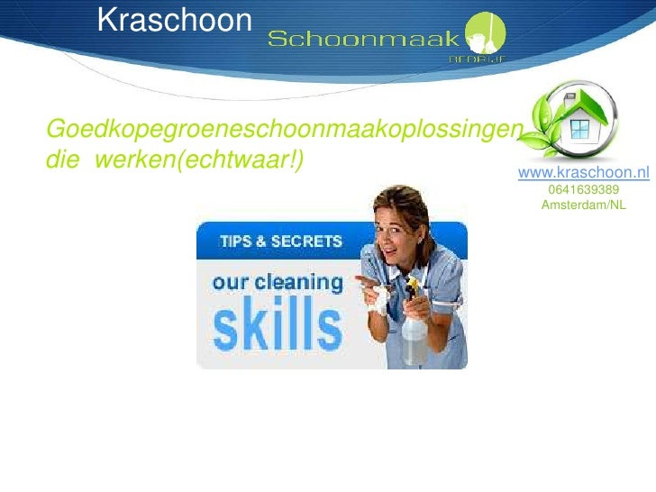 KraschoonGoedkopegroeneschoonmaakoplossingendie werken(echtwaar!)              www.kraschoon.nl                           ...