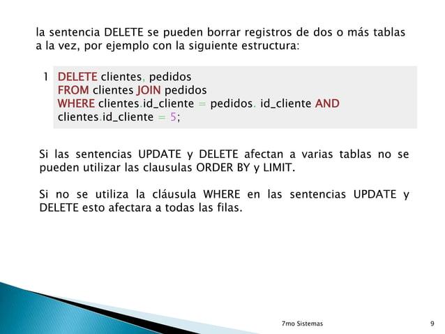 la sentencia DELETE se pueden borrar registros de dos o más tablas a la vez, por ejemplo con la siguiente estructura: 1 DE...
