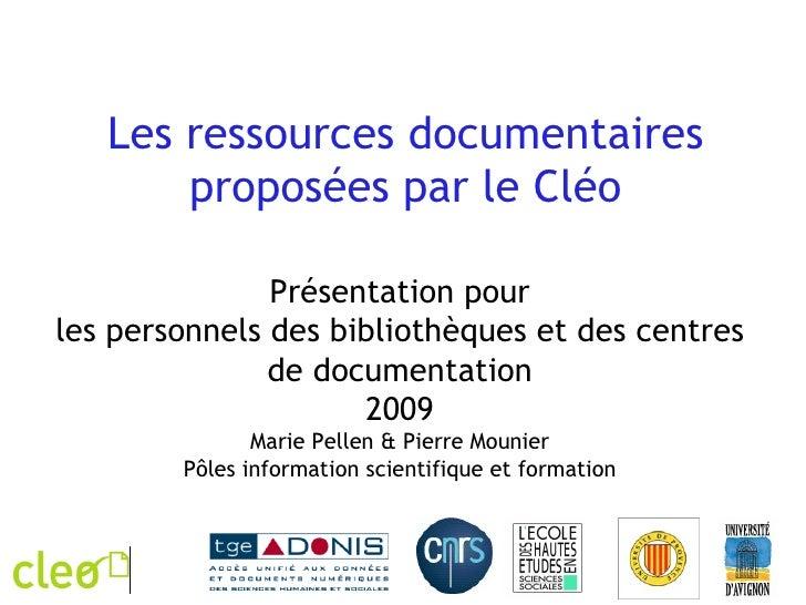 Les ressources documentaires proposées par le Cléo Présentation pour les personnels des bibliothèques et des centres de do...