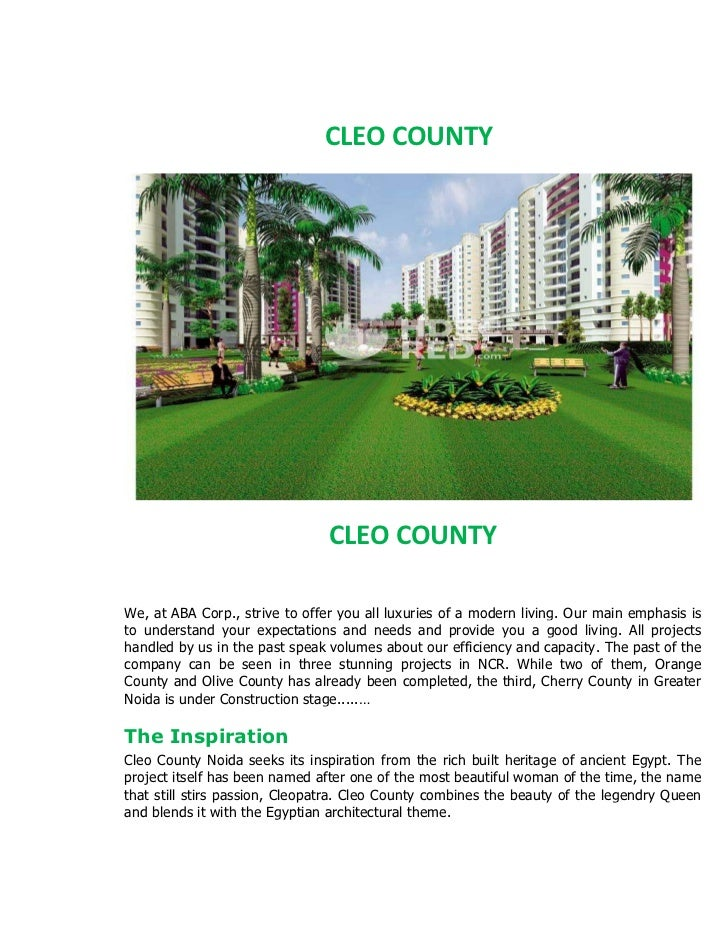 CLEO COUNTY                                CLEO COUNTYWe, at ABA Corp., strive to offer you all luxuries of a modern livin...