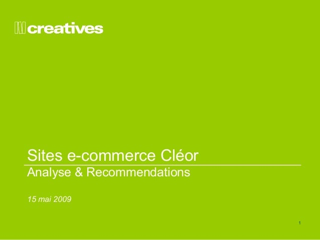 1  Sites e-commerce Cléor  Analyse & Recommendations  15 mai 2009