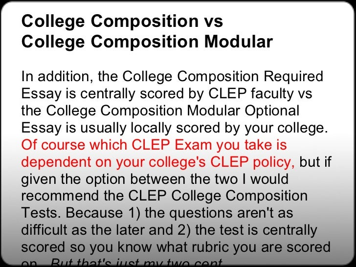 clep essay Clep examinations are computer-based, multiple-choice format and are 90  minutes long some institutions require optional essays information concerning.