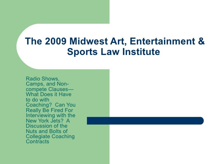 The 2009 Midwest Art, Entertainment & Sports Law Institute  Radio Shows, Camps, and Non-compete Clauses—What Does it Have ...