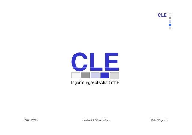 CLE                 CLE                 Ingenieurgesellschaft mbH- 30.01.2013 -        - Vertraulich / Confidential -   Se...