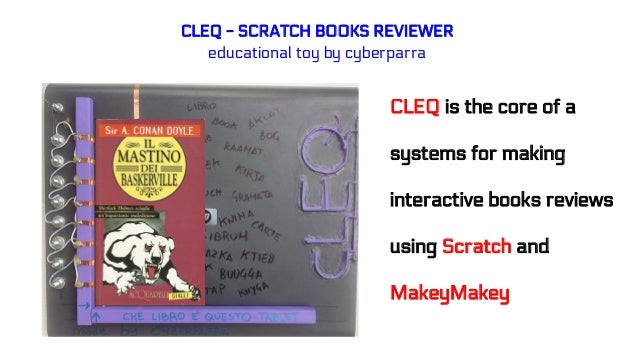CLEQ - SCRATCH BOOKS REVIEWER educational toy by cyberparra CLEQ is the core of a systems for making interactive books rev...