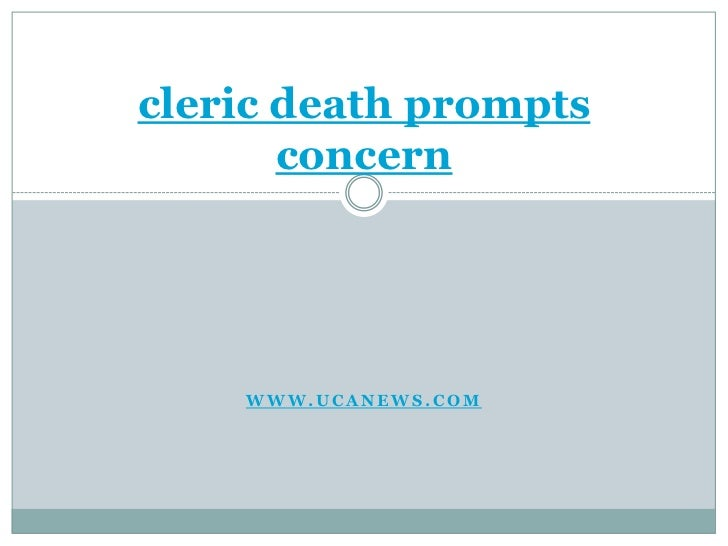 cleric death prompts concern<br />www.ucanews.com<br />