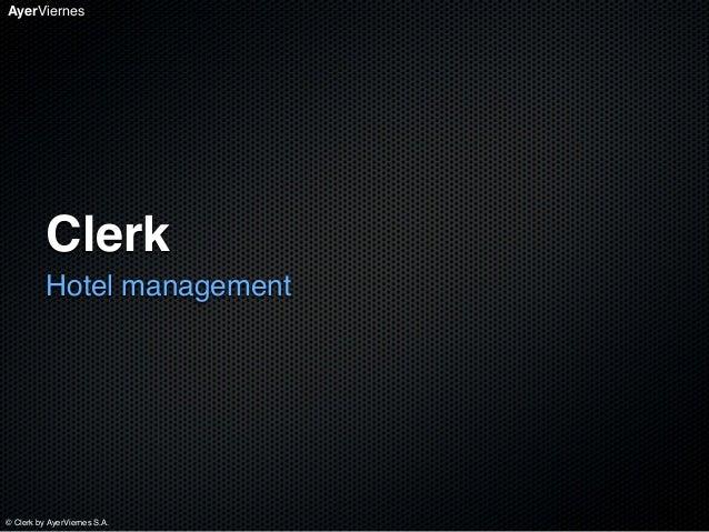 AyerViernes © Clerk by AyerViernes S.A. Clerk Hotel management
