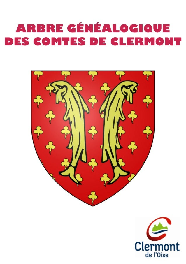 ARBRE GÉNÉALOGIQUE DES COMTES DE CLERMONT