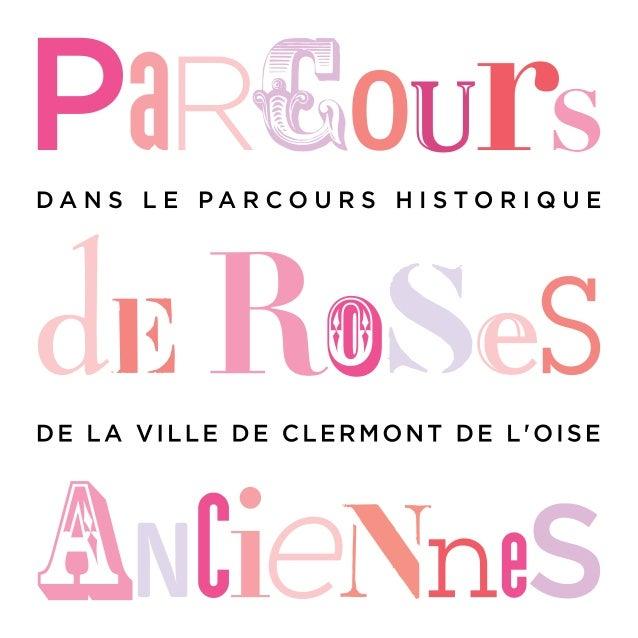 1 ous vous proposons de découvrir les charmes de notre belle cité, à travers un parcours original, ponctué de roses ancien...