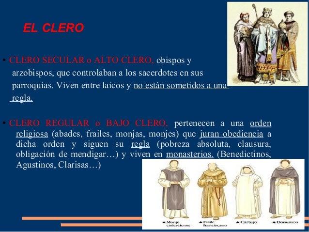 EL CLERO ● CLERO SECULAR o ALTO CLERO, obispos y arzobispos, que controlaban a los sacerdotes en sus parroquias. Viven ent...