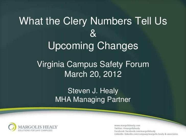 What the Clery Numbers Tell Us               &      Upcoming Changes   Virginia Campus Safety Forum           March 20, 20...
