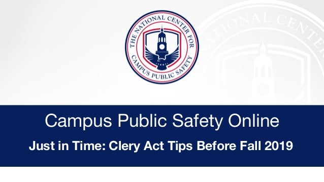 Campus Public Safety Online Just in Time: Clery Act Tips Before Fall 2019