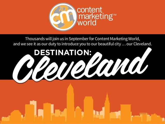 ClevelandThousands will join us in September for Content Marketing World,  and we see it as our duty to introduce you to o...