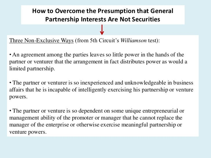 How to Overcome the Presumption that General             Partnership Interests Are Not SecuritiesThree Non-Exclusive Ways ...
