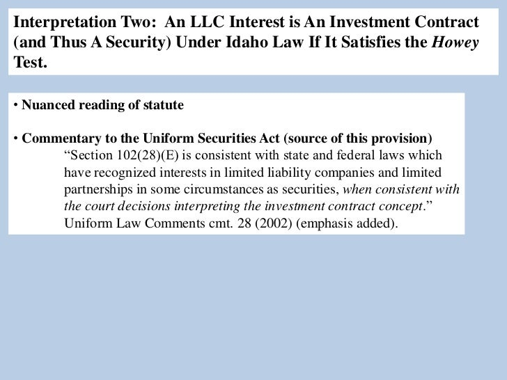 Interpretation Two: An LLC Interest is An Investment Contract(and Thus A Security) Under Idaho Law If It Satisfies the How...