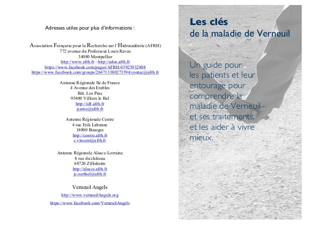 Adresses utiles pour plus d'informations :  Les clés de la maladie de Verneuil  Association Française pour la Recherche su...