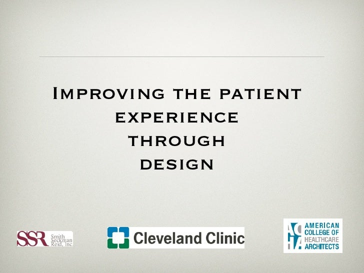 Improving the patient     experience      through       design