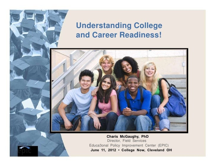 Understanding Collegeand Career Readiness!            Charis McGaughy, PhD             Director, Field Services   Educa3on...