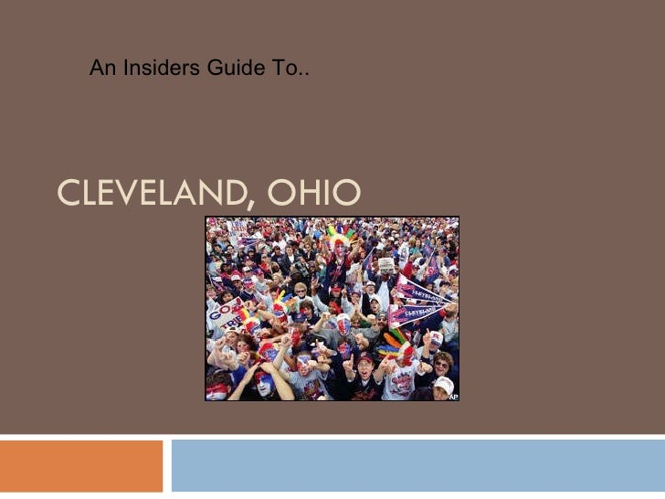 CLEVELAND, OHIO An Insiders Guide To..