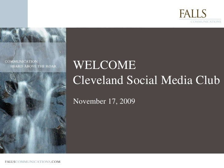 WELCOMECleveland Social Media ClubNovember 17, 2009<br />