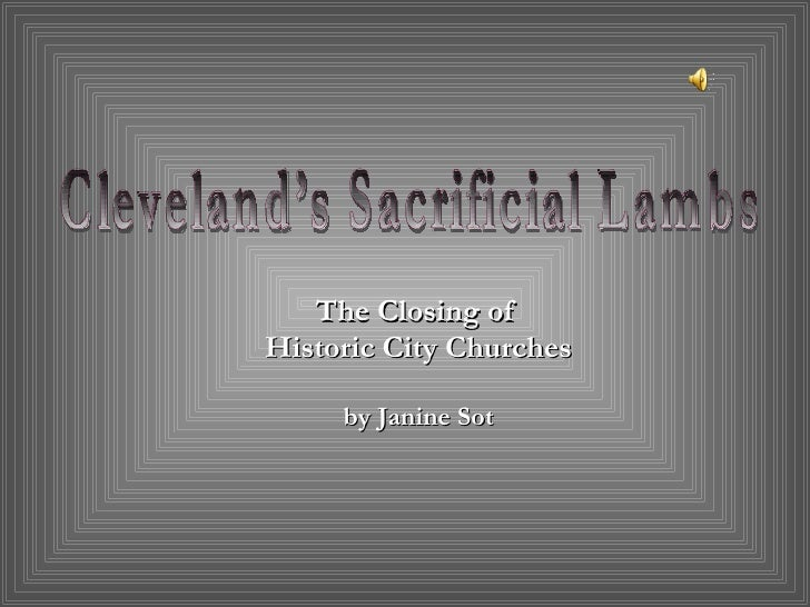 The Closing of  Historic City Churches by Janine Sot Cleveland's Sacrificial Lambs