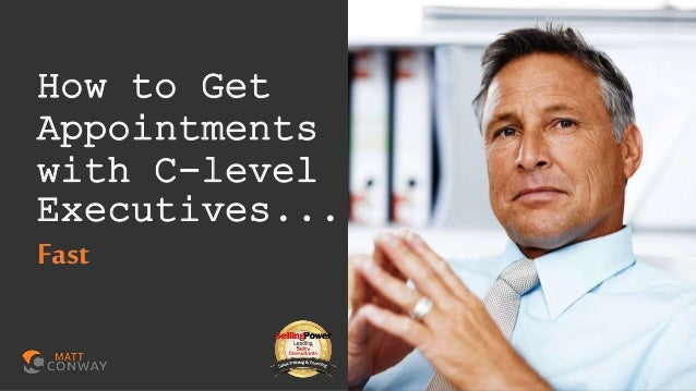 How to Get Appointments with C-level Executives... Fast