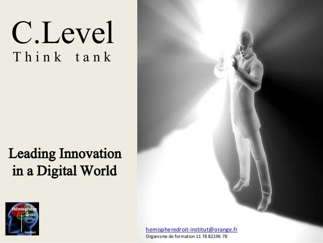 C.Level T h i n k t a n k Leading Innovation in a Digital World hemispheredroit-institut@orange.fr Organisme de formation ...