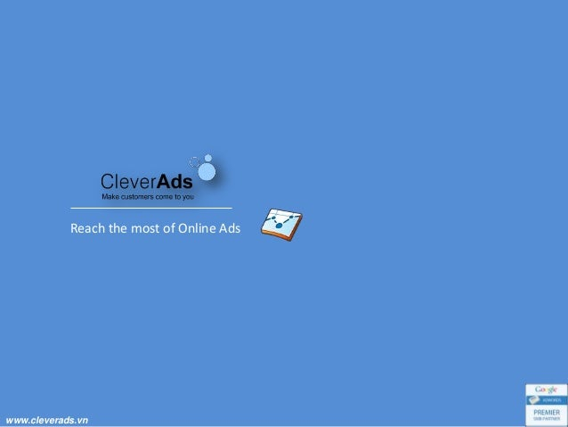 www.cleverads.vn Reach the most of Online Ads