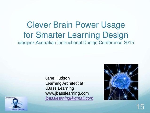 Clever Brain Power Smarter Learning Design Idesignx 2015
