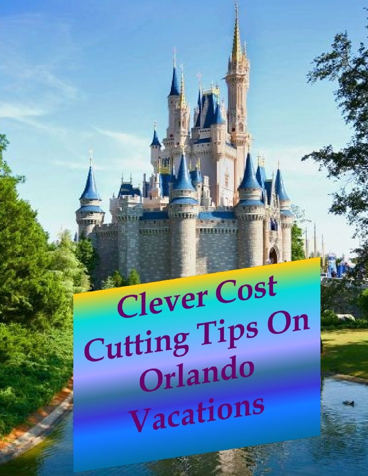 Clever CostCutting TipsOn Orlando Vacations