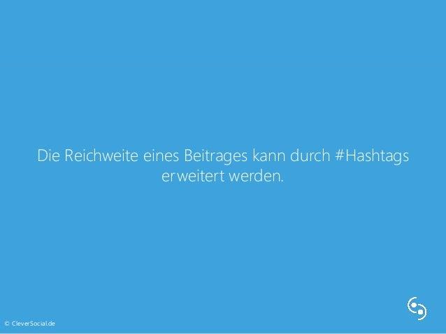 Die Reichweite eines Beitrages kann durch #Hashtags  erweitert werden.  © CleverSocial.de