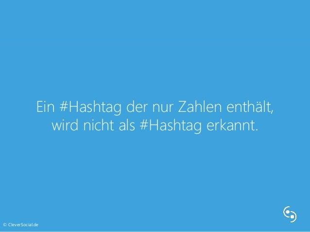 Ein #Hashtag der nur Zahlen enthält,  wird nicht als #Hashtag erkannt.  © CleverSocial.de