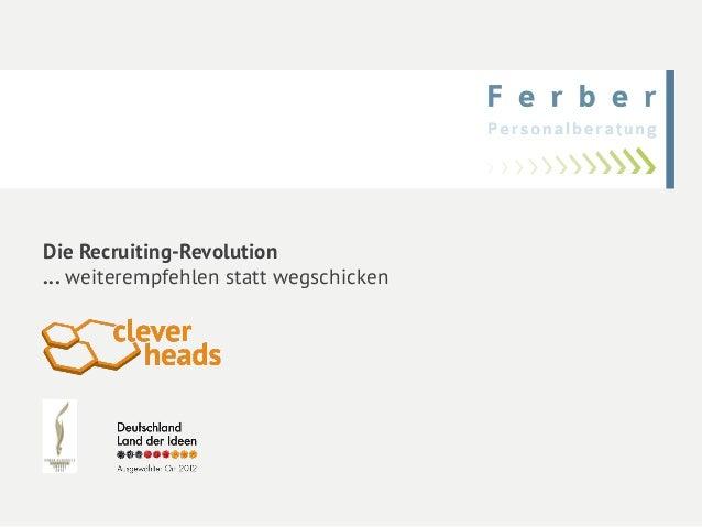 Die Recruiting-Revolution  … weiterempfehlen statt wegschicken