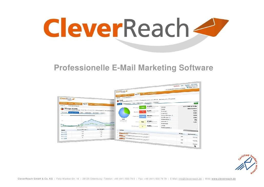 Professionelle E-Mail Marketing Software     CleverReach GmbH & Co. KG | Felix-Wankel-Str. 16 | 26125 Oldenburg | Telefon:...