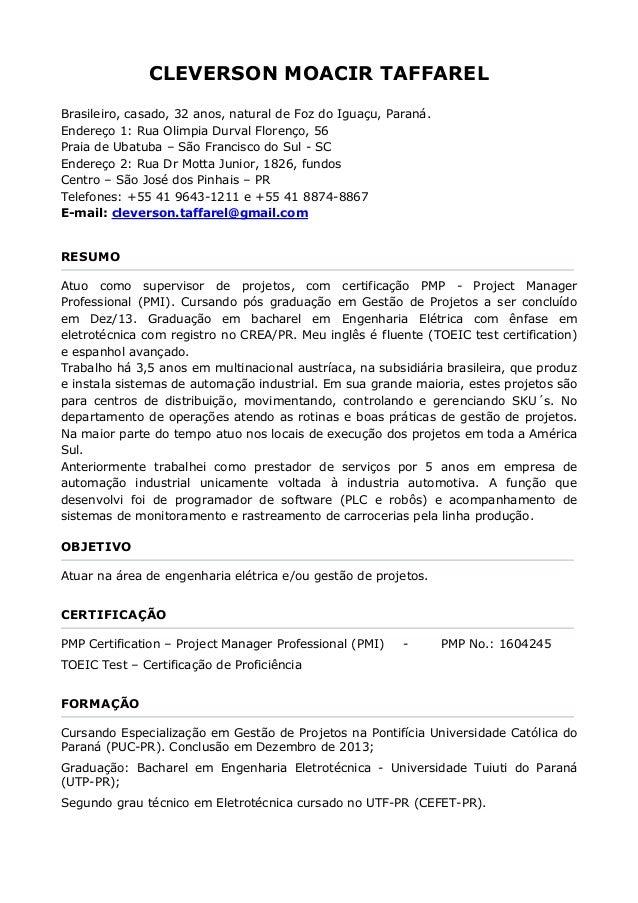 CLEVERSON MOACIR TAFFAREL Brasileiro, casado, 32 anos, natural de Foz do Iguaçu, Paraná. Endereço 1: Rua Olimpia Durval Fl...