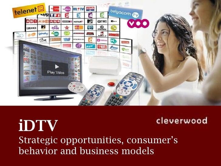 iDTV Strategic opportunities, consumer's behavior and business models