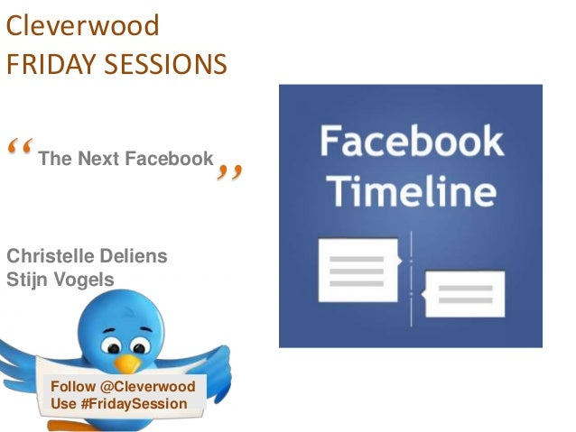 """Cleverwood FRIDAY SESSIONS Follow @Cleverwood Use #FridaySession Christelle Deliens Stijn Vogels """"The Next Facebook """""""