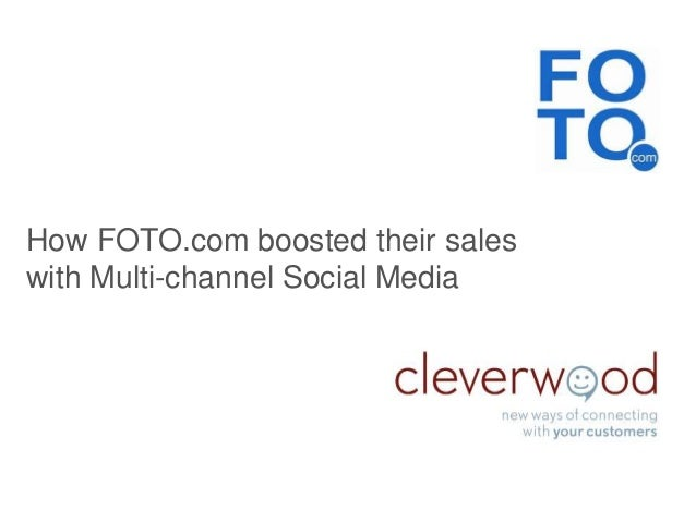 How FOTO.com boosted their sales with Multi-channel Social Media