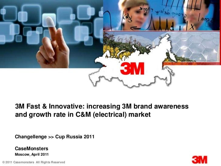 3M Fast & Innovative: increasing 3M brand awareness and growth rate in C&M (electrical) market<br />Changellenge >> Cup Ru...